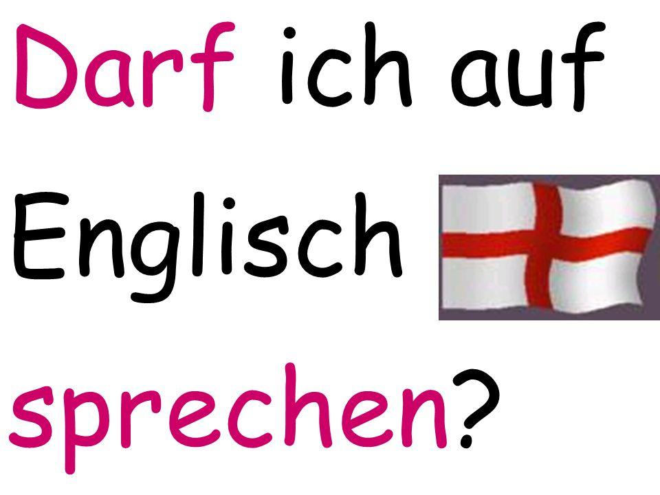Darf ich auf Englisch sprechen?