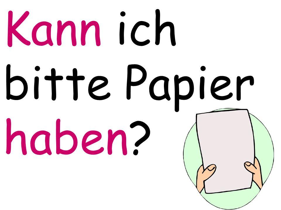 Kann ich bitte Papier haben?