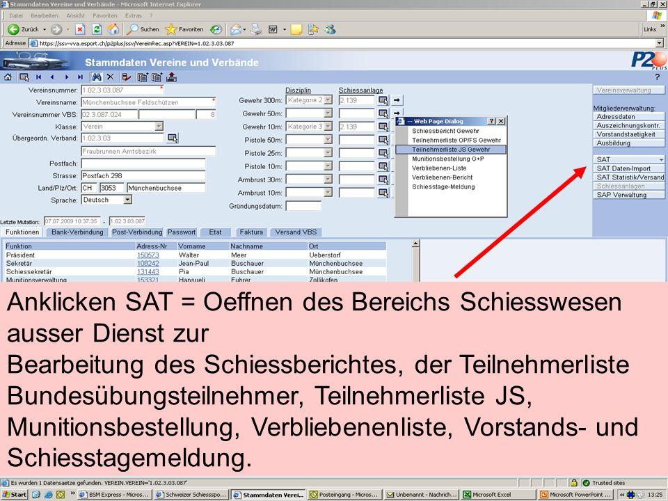 Anklicken SAT = Oeffnen des Bereichs Schiesswesen ausser Dienst zur Bearbeitung des Schiessberichtes, der Teilnehmerliste Bundesübungsteilnehmer, Teil