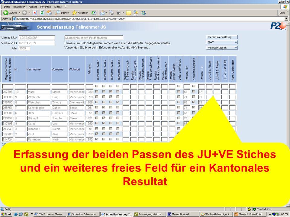Erfassung der beiden Passen des JU+VE Stiches und ein weiteres freies Feld für ein Kantonales Resultat