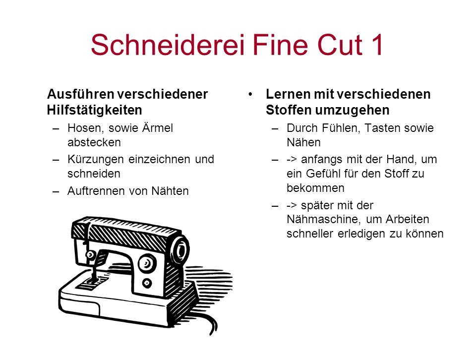 Schneiderei Fine Cut 2 Änderungen selbst übernehmen –Schnitte zeichnen und ausdenken( Kreativität ) –Schnitte ausschneiden –Richtiges Zusammennähen, z.B.