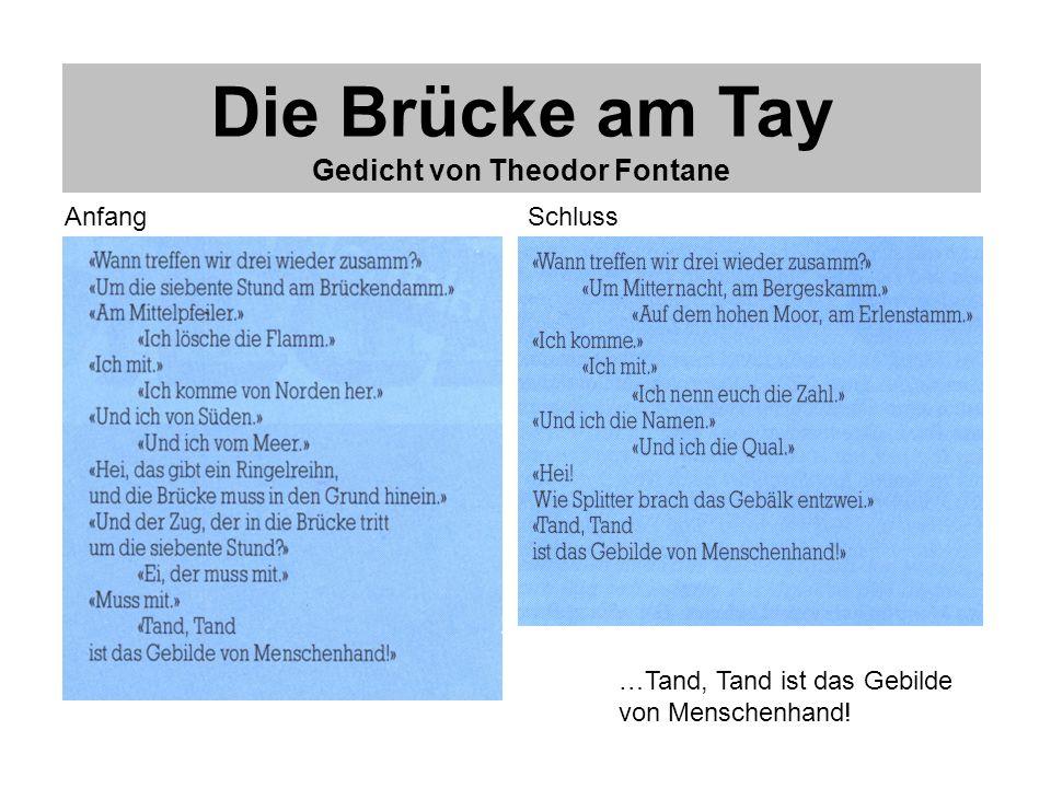Die Brücke am Tay Gedicht von Theodor Fontane AnfangSchluss …Tand, Tand ist das Gebilde von Menschenhand!