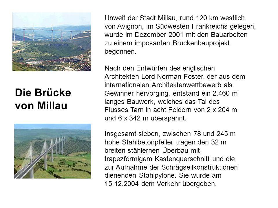 Unweit der Stadt Millau, rund 120 km westlich von Avignon, im Südwesten Frankreichs gelegen, wurde im Dezember 2001 mit den Bauarbeiten zu einem impos