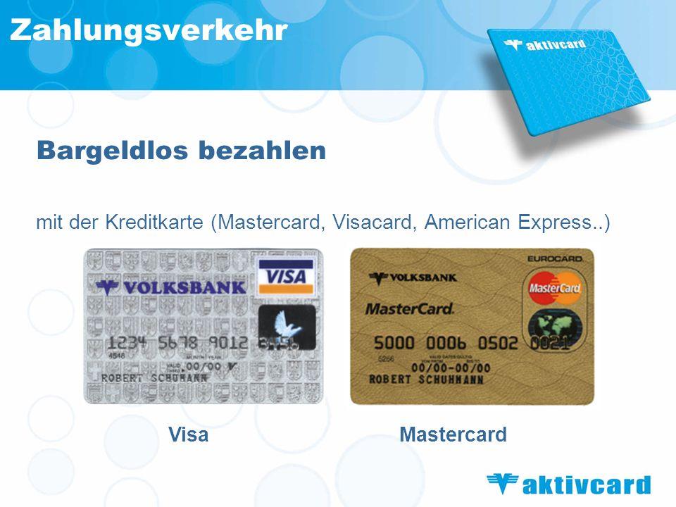 Zahlungsverkehr Bargeldlos bezahlen mit der Kreditkarte (Mastercard, Visacard, American Express..) VisaMastercard