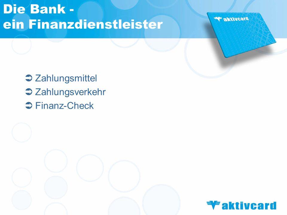 Die Bank - ein Finanzdienstleister Zahlungsmittel Zahlungsverkehr Finanz-Check
