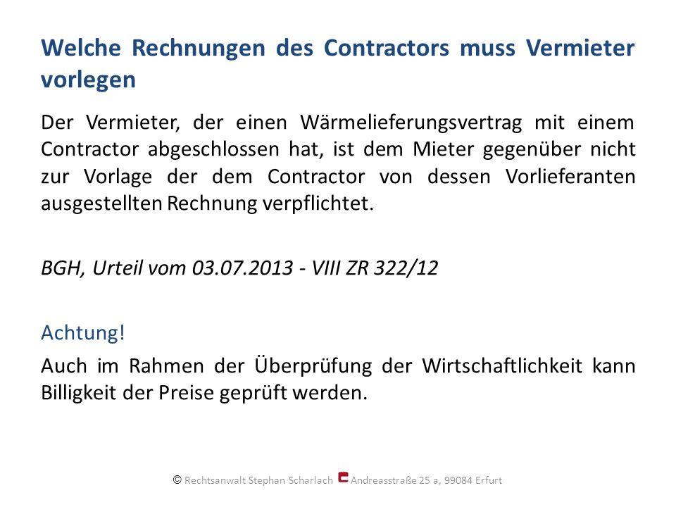 Welche Rechnungen des Contractors muss Vermieter vorlegen Der Vermieter, der einen Wärmelieferungsvertrag mit einem Contractor abgeschlossen hat, ist