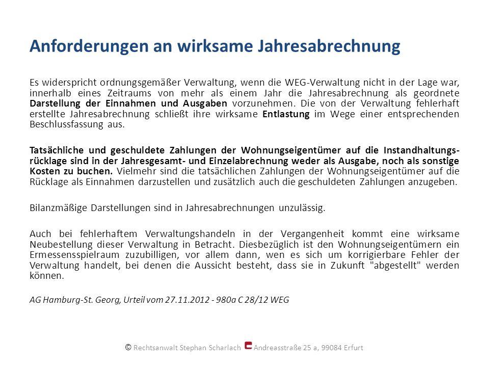 Anforderungen an wirksame Jahresabrechnung Es widerspricht ordnungsgemäßer Verwaltung, wenn die WEG-Verwaltung nicht in der Lage war, innerhalb eines