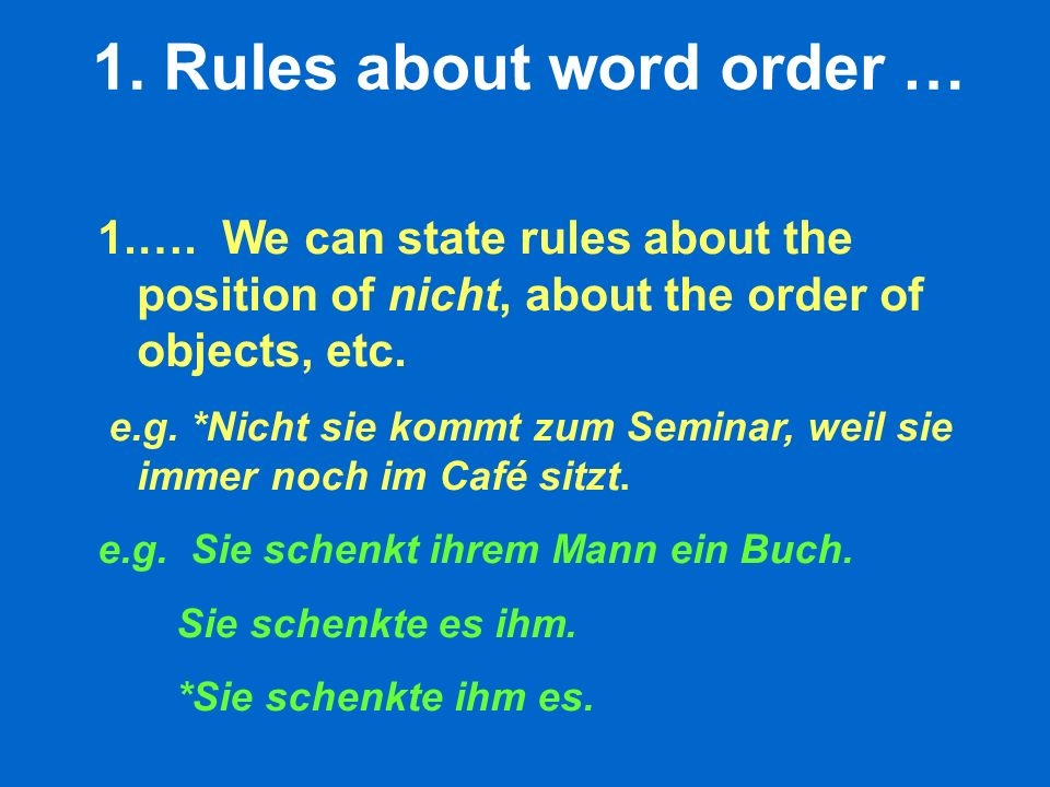 1. Rules about word order … 1.….