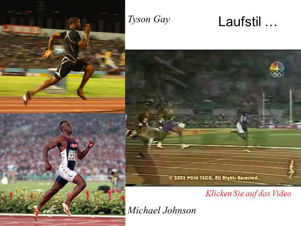 Laufstil … 1 Tyson Gay Michael Johnson Johnson was noted for his unique running style. His stiff upright stance and very short steps defied the conven