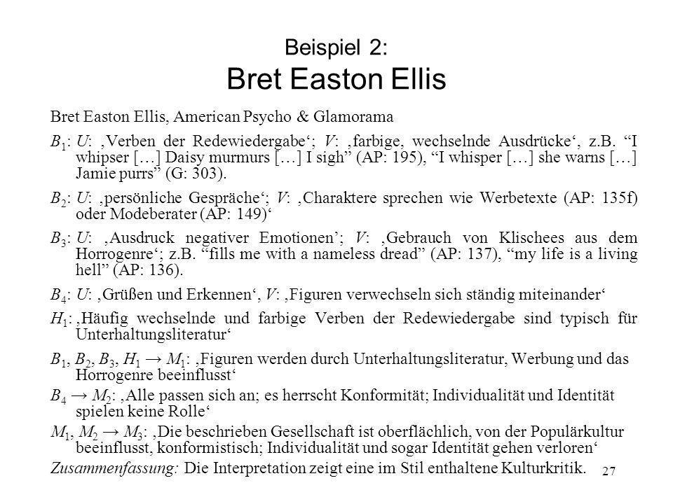 Beispiel 2: Bret Easton Ellis Bret Easton Ellis, American Psycho & Glamorama B 1 :U: Verben der Redewiedergabe; V: farbige, wechselnde Ausdrücke, z.B.