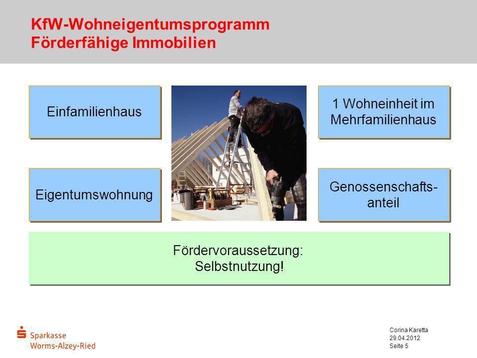 29.04.2012 Corina Karetta Seite 16 Energieeffizient Sanieren Programm 151/152 Kreditvariante (Programm-Nr.