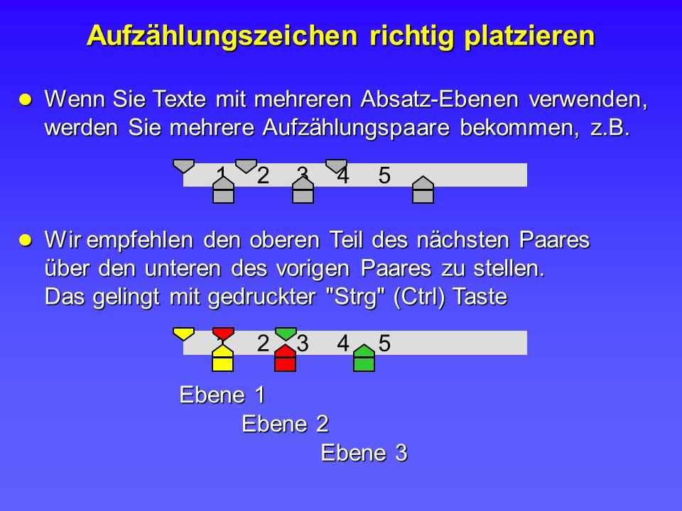 Wenn Sie Texte mit mehreren Absatz-Ebenen verwenden, werden Sie mehrere Aufzählungspaare bekommen, z.B. Wenn Sie Texte mit mehreren Absatz-Ebenen verw