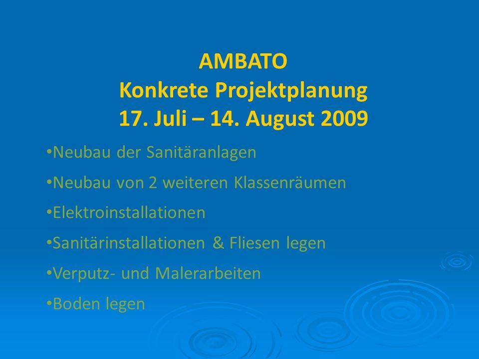 AMBATO Konkrete Projektplanung 17. Juli – 14. August 2009 Neubau der Sanitäranlagen Neubau von 2 weiteren Klassenräumen Elektroinstallationen Sanitäri