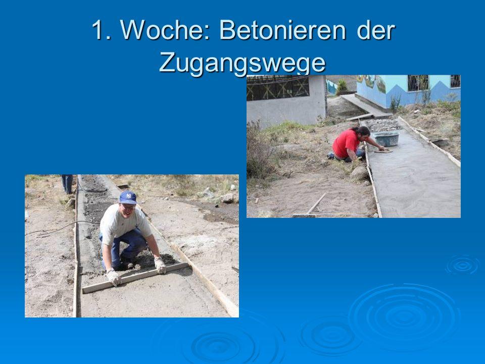 1. Woche: Betonieren der Zugangswege
