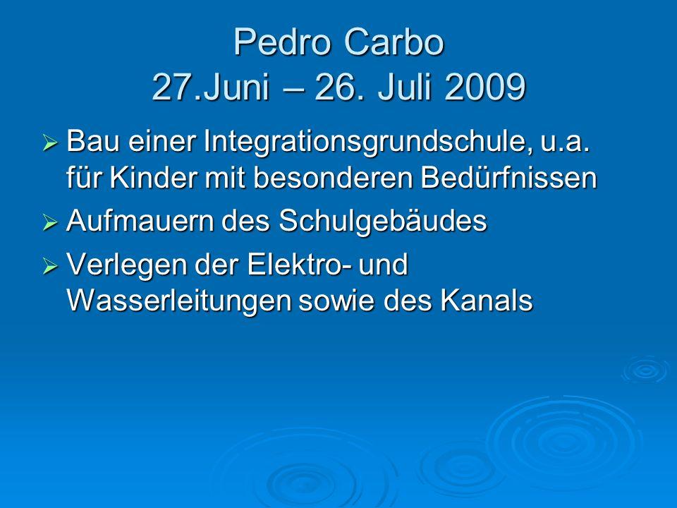 Pedro Carbo 27.Juni – 26. Juli 2009 Bau einer Integrationsgrundschule, u.a. für Kinder mit besonderen Bedürfnissen Bau einer Integrationsgrundschule,
