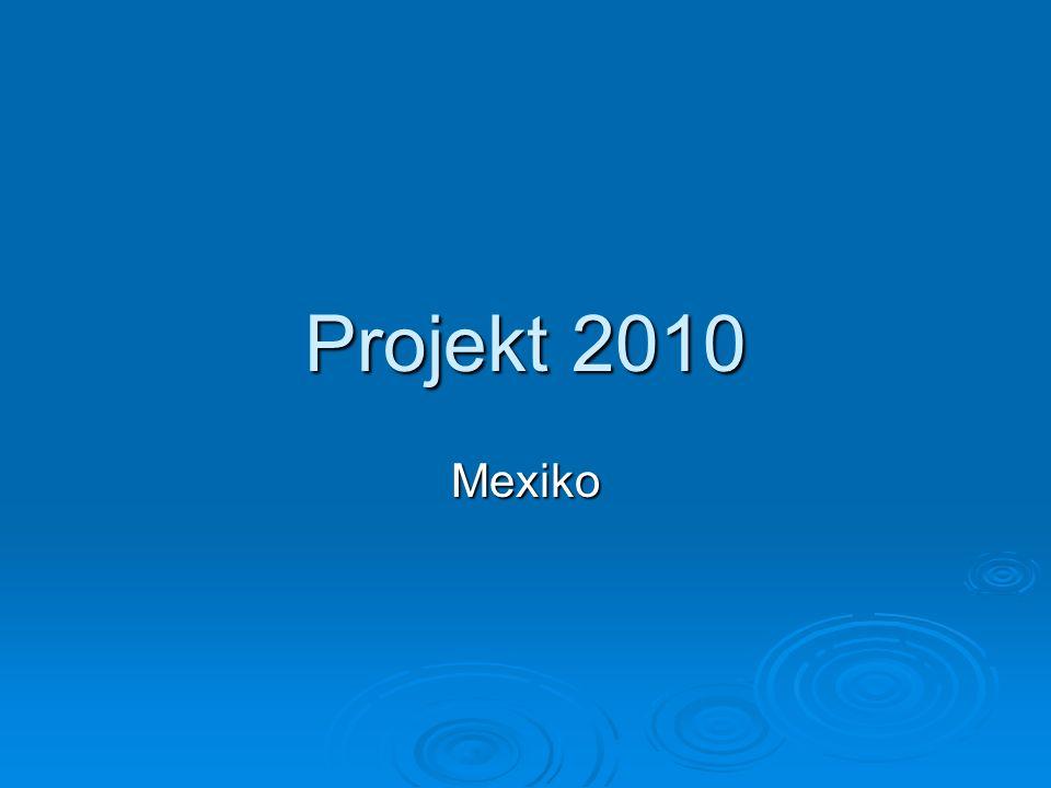 Projekt 2010 Mexiko