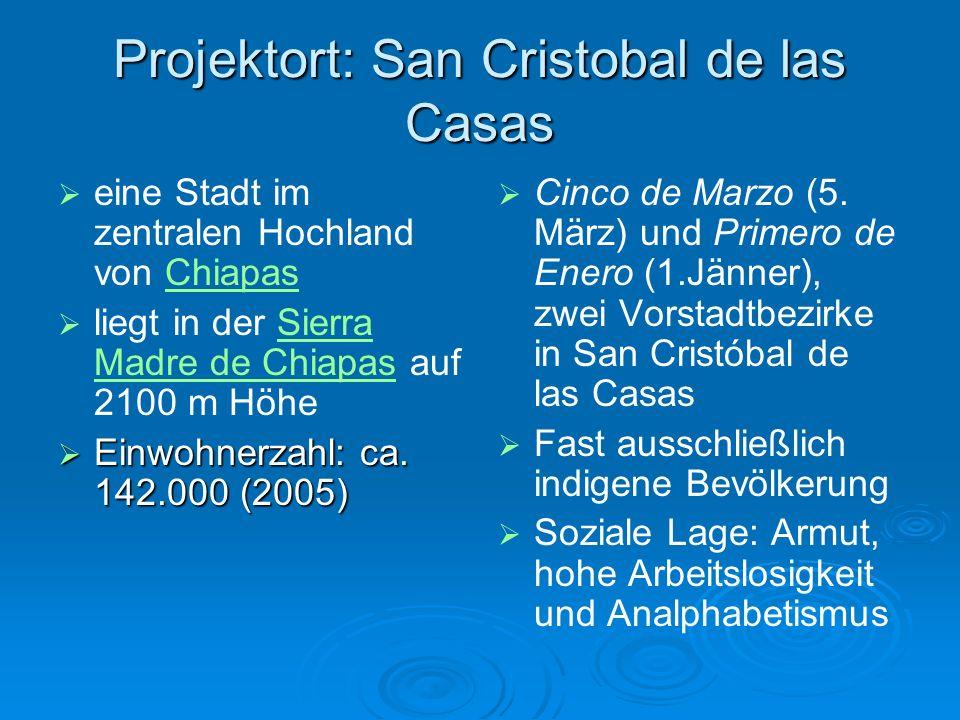 Projektort: San Cristobal de las Casas eine Stadt im zentralen Hochland von ChiapasChiapas liegt in der Sierra Madre de Chiapas auf 2100 m HöheSierra