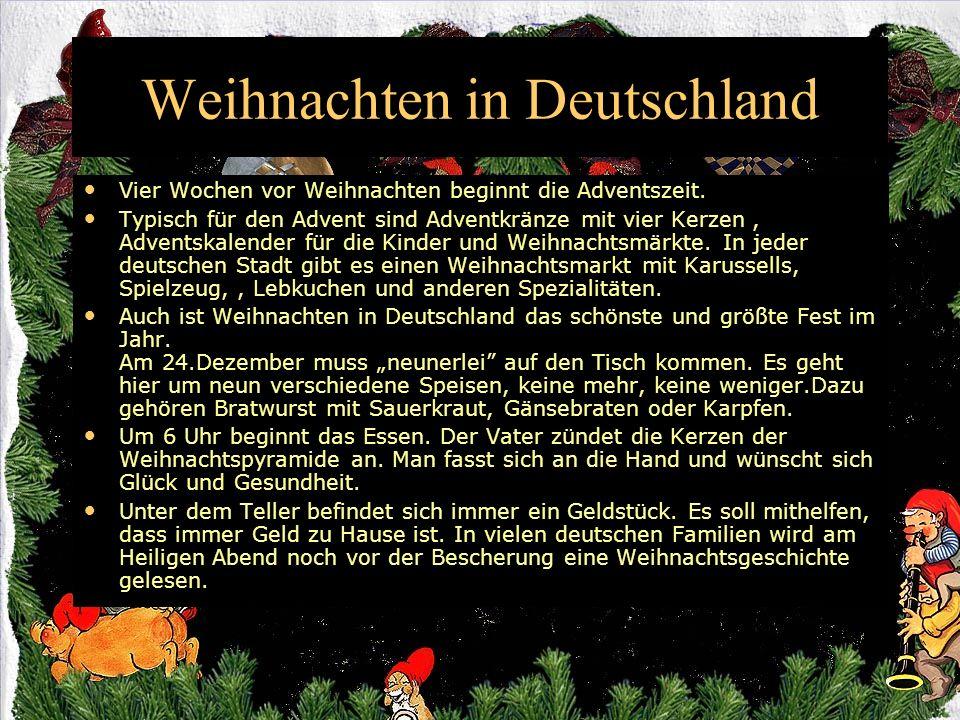 Weihnachten in Deutschland Vier Wochen vor Weihnachten beginnt die Adventszeit. Typisch für den Advent sind Adventkränze mit vier Kerzen, Adventskalen
