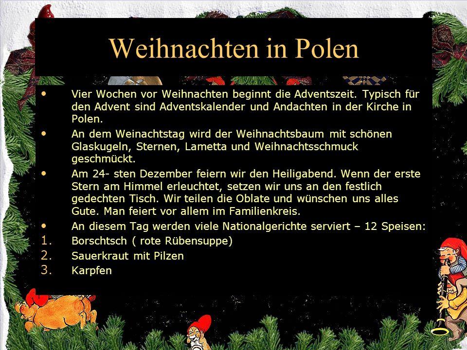 Weihnachten in Polen Vier Wochen vor Weihnachten beginnt die Adventszeit. Typisch für den Advent sind Adventskalender und Andachten in der Kirche in P