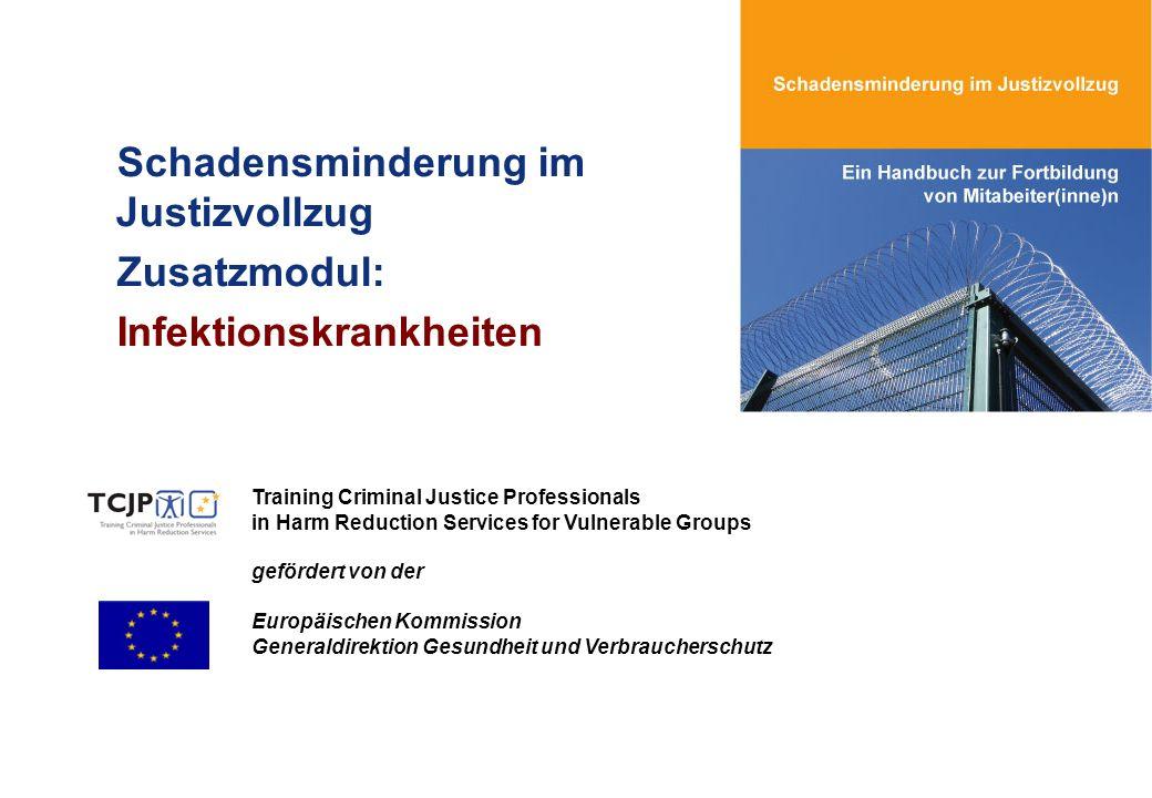 Schadensminderung im Justizvollzug Zusatzmodul: Infektionskrankheiten Training Criminal Justice Professionals in Harm Reduction Services for Vulnerabl