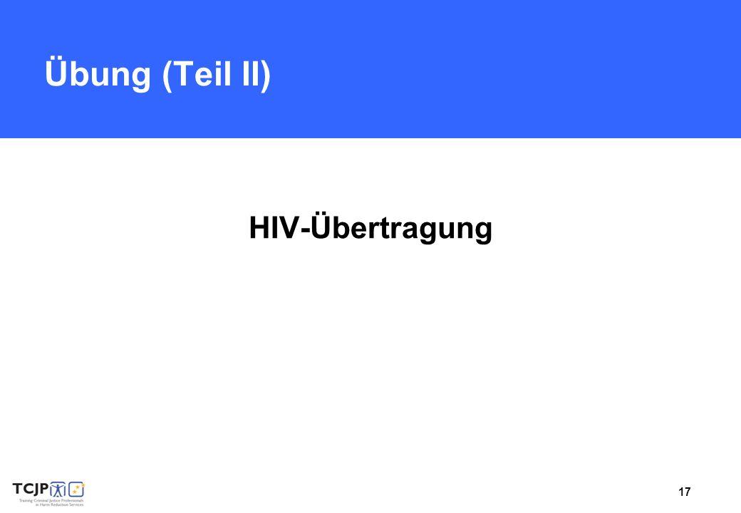 17 Übung (Teil II ) HIV-Übertragung