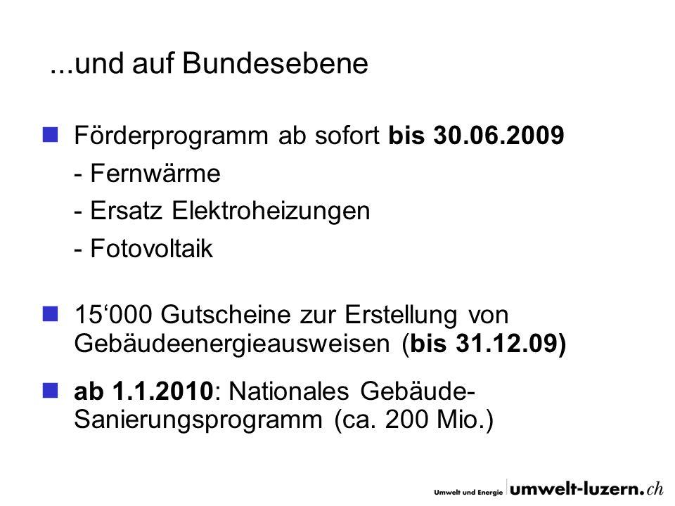 ...und auf Bundesebene Förderprogramm ab sofort bis 30.06.2009 - Fernwärme - Ersatz Elektroheizungen - Fotovoltaik 15000 Gutscheine zur Erstellung von