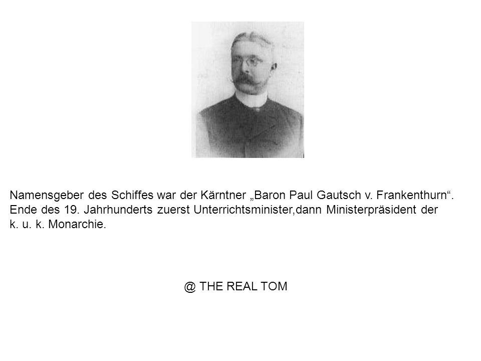 Namensgeber des Schiffes war der Kärntner Baron Paul Gautsch v.
