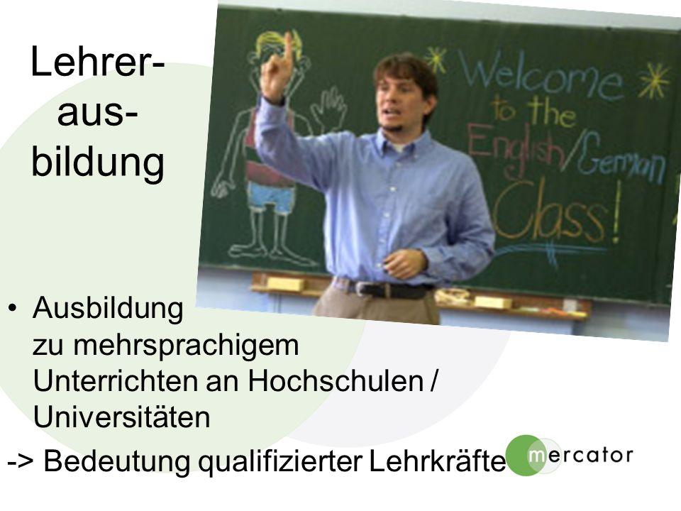 Lehrer- aus- bildung Ausbildung zu mehrsprachigem Unterrichten an Hochschulen / Universitäten -> Bedeutung qualifizierter Lehrkräfte