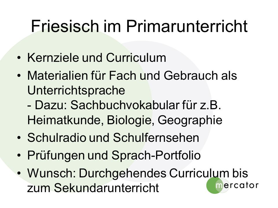 Friesisch im Primarunterricht Kernziele und Curriculum Materialien für Fach und Gebrauch als Unterrichtsprache - Dazu: Sachbuchvokabular für z.B. Heim