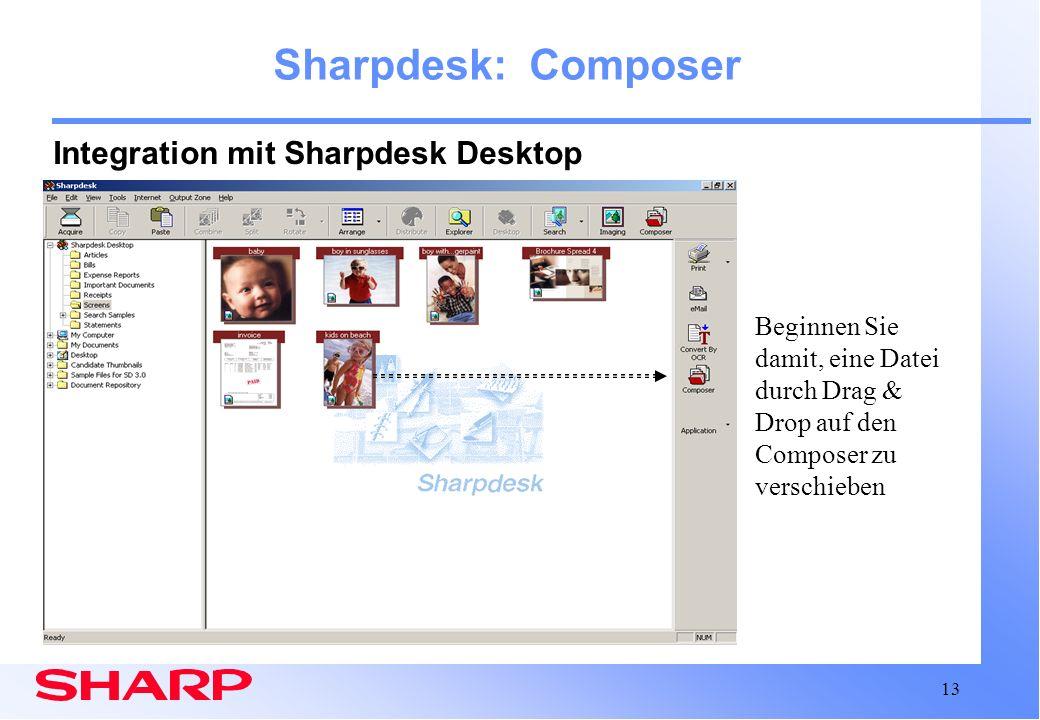 13 Sharpdesk: Composer Integration mit Sharpdesk Desktop Beginnen Sie damit, eine Datei durch Drag & Drop auf den Composer zu verschieben