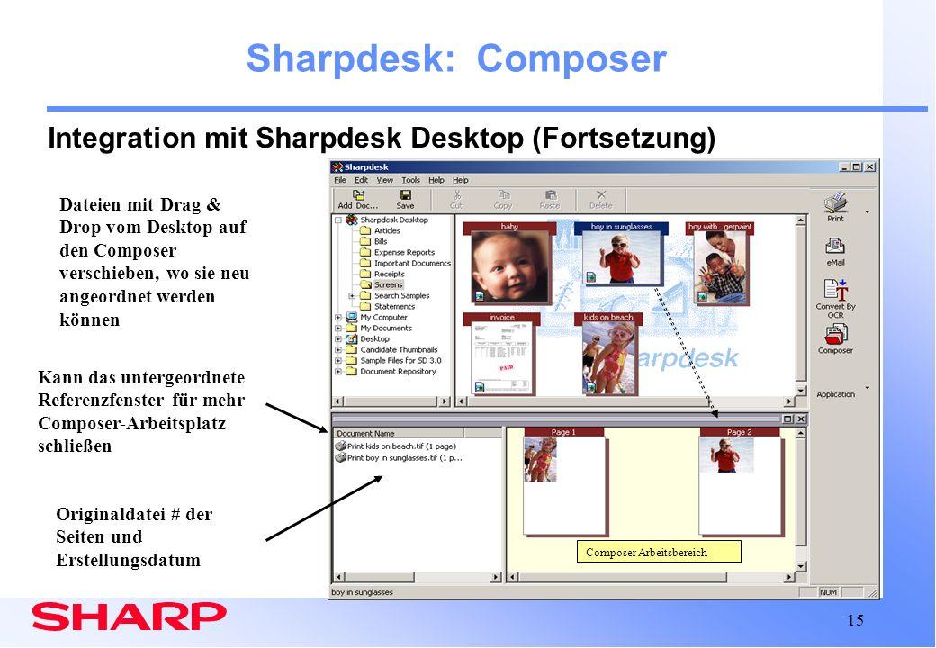 15 Composer Arbeitsbereich Sharpdesk: Composer Integration mit Sharpdesk Desktop (Fortsetzung) Dateien mit Drag & Drop vom Desktop auf den Composer ve