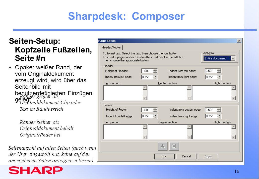 16 Sharpdesk: Composer Seiten-Setup: Kopfzeile Fußzeilen, Seite #n Opaker weißer Rand, der vom Originaldokument erzeugt wird, wird über das Seitenbild