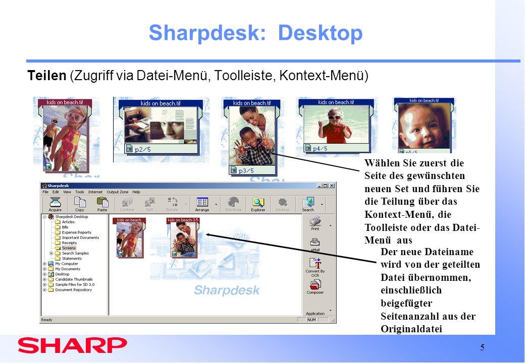 5 Sharpdesk: Desktop Teilen (Zugriff via Datei-Menü, Toolleiste, Kontext-Menü) Der neue Dateiname wird von der geteilten Datei übernommen, einschließl