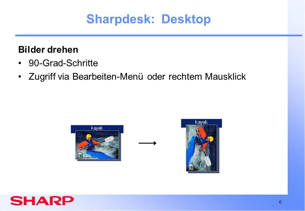 17 Sharpdesk Zusammenfassung Software zum zeitsparenden und einfachen Bearbeiten von Dokumenten Bei weiteren Fragen zu Sharpdesk: –Verwenden Sie die Online-Hilfe –Nehmen Sie die Bedienungsanleitung von Sharpdesk zu Hilfe (PDF- Datei) –Wenden Sie sich an Ihren Sharp-Händler