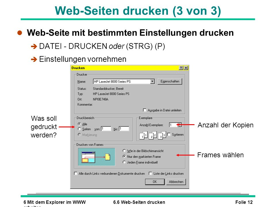Folie 126 Mit dem Explorer im WWW arbeiten 6.6 Web-Seiten drucken Web-Seiten drucken (3 von 3) l Web-Seite mit bestimmten Einstellungen drucken DATEI