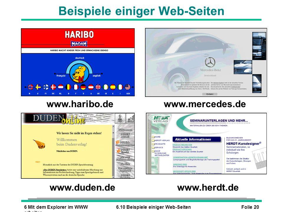 Folie 206 Mit dem Explorer im WWW arbeiten 6.10 Beispiele einiger Web-Seiten Beispiele einiger Web-Seiten www.haribo.dewww.mercedes.de www.duden.dewww