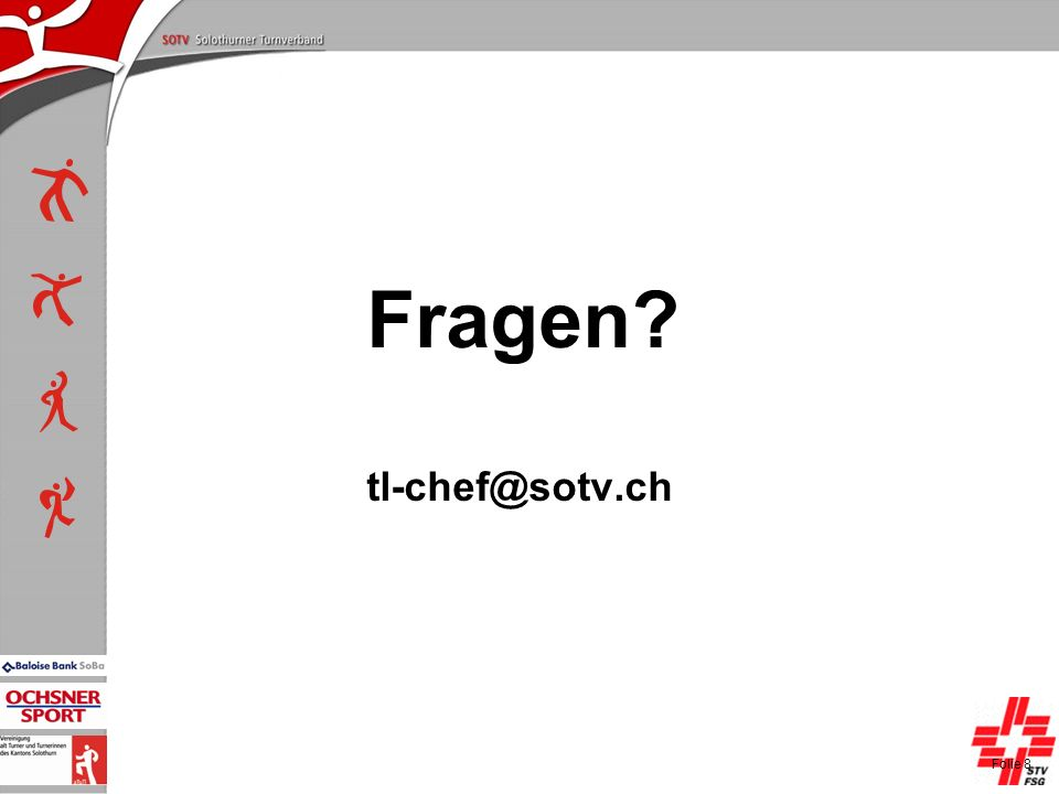P+L-Konferenzen 2004, SOTV-Fenster Fragen? tl-chef@sotv.ch Folie 8