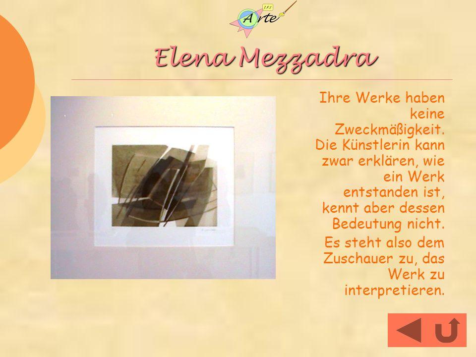 Elena Mezzadra Ihre Werke haben keine Zweckmäßigkeit.