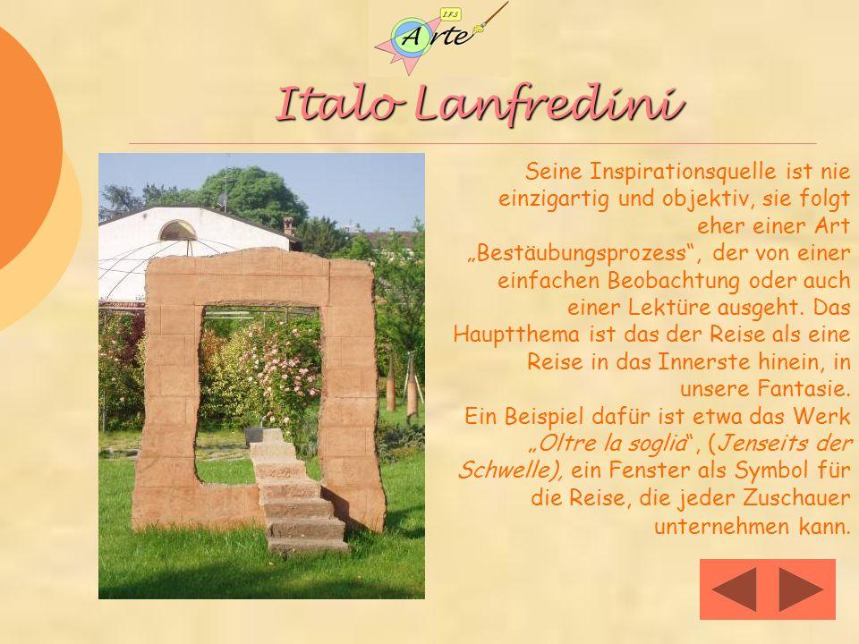 Italo Lanfredini Seine Inspirationsquelle ist nie einzigartig und objektiv, sie folgt eher einer Art Bestäubungsprozess, der von einer einfachen Beobachtung oder auch einer Lektüre ausgeht.