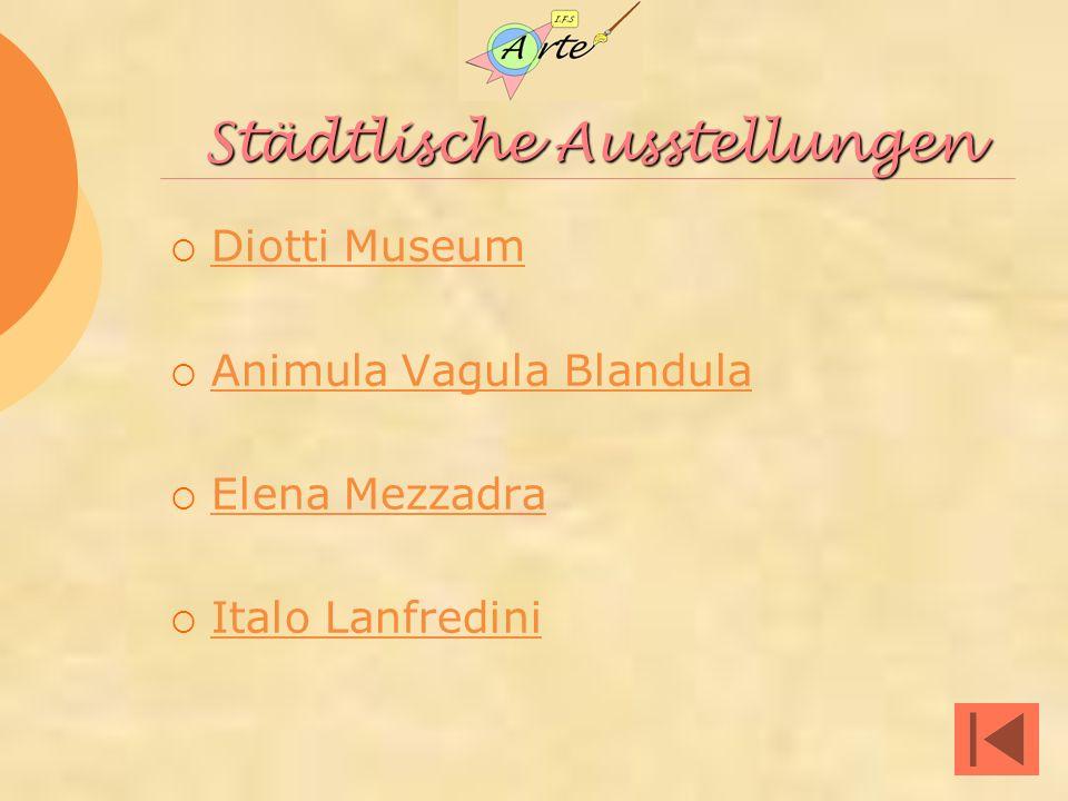 Städtlische Ausstellungen Diotti Museum Animula Vagula Blandula Elena Mezzadra Italo Lanfredini