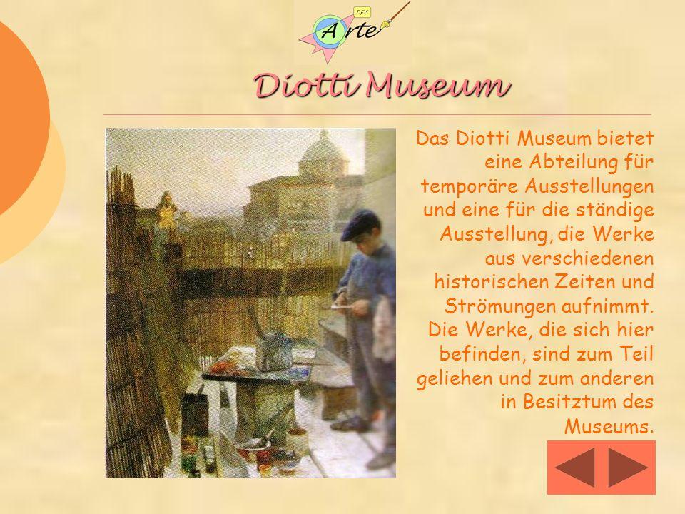 Diotti Museum Das Diotti Museum bietet eine Abteilung für temporäre Ausstellungen und eine für die ständige Ausstellung, die Werke aus verschiedenen historischen Zeiten und Strömungen aufnimmt.