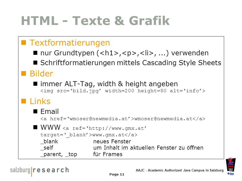 AAJC - Academic Authorized Java Campus in Salzburg Page 11 HTML - Texte & Grafik Textformatierungen nur Grundtypen (,,,...) verwenden Schriftformatier
