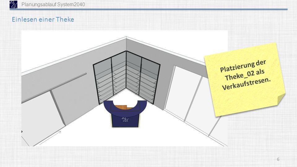 6 Platzierung der Theke_02 als Verkaufstresen. Einlesen einer Theke Planungsablauf System2040
