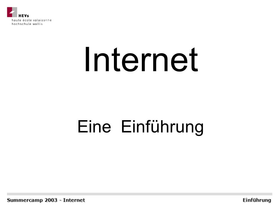 Internet Eine Einführung Summercamp 2003 - Internet Einführung