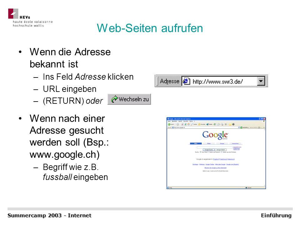 Web-Seiten aufrufen Wenn die Adresse bekannt ist –Ins Feld Adresse klicken –URL eingeben –(RETURN) oder Wenn nach einer Adresse gesucht werden soll (B