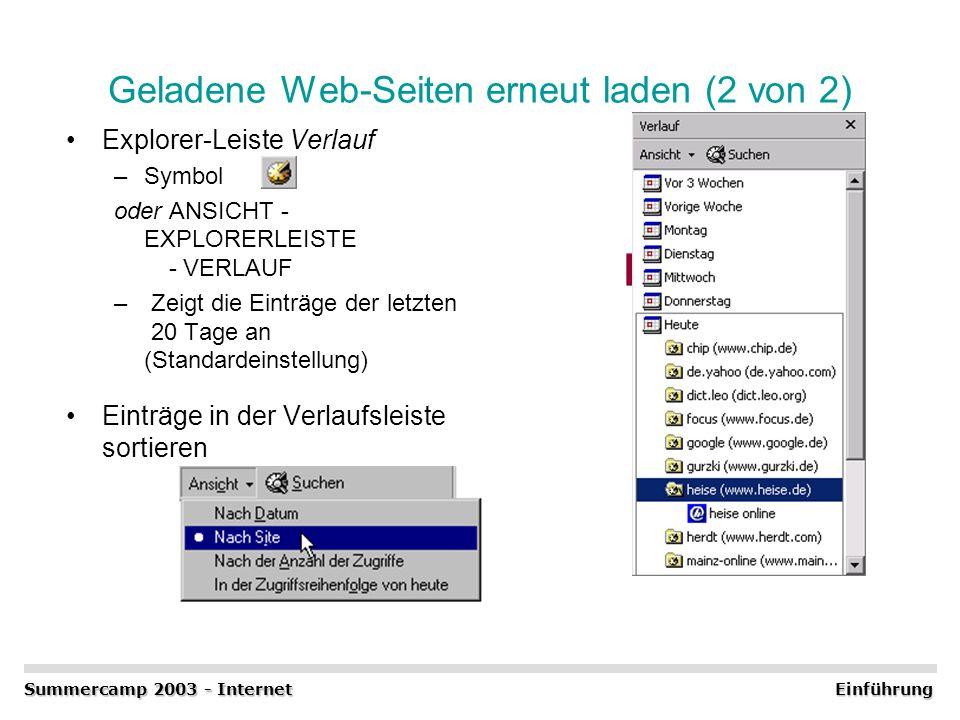 Geladene Web-Seiten erneut laden (2 von 2) Explorer-Leiste Verlauf –Symbol oder ANSICHT - EXPLORERLEISTE - VERLAUF – Zeigt die Einträge der letzten 20