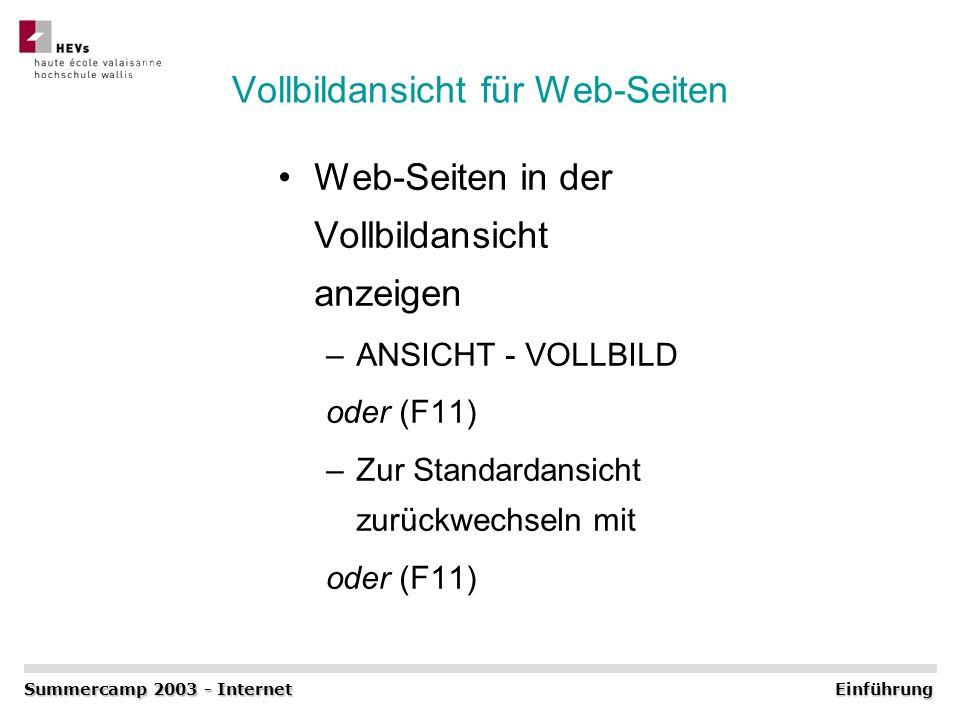 Vollbildansicht für Web-Seiten Web-Seiten in der Vollbildansicht anzeigen –ANSICHT - VOLLBILD oder (F11) –Zur Standardansicht zurückwechseln mit oder
