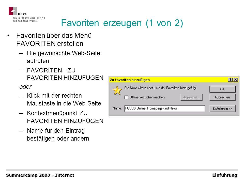 Favoriten erzeugen (1 von 2) Favoriten über das Menü FAVORITEN erstellen –Die gewünschte Web-Seite aufrufen –FAVORITEN - ZU FAVORITEN HINZUFÜGEN oder