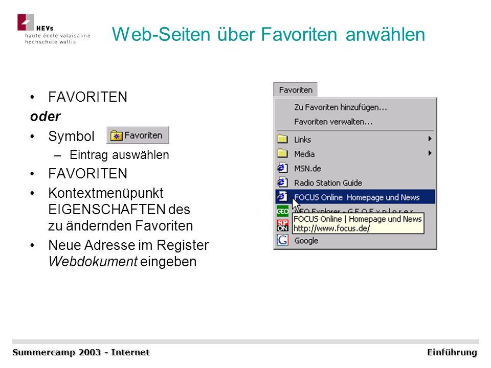 Web-Seiten über Favoriten anwählen FAVORITEN oder Symbol –Eintrag auswählen FAVORITEN Kontextmenüpunkt EIGENSCHAFTEN des zu ändernden Favoriten Neue A