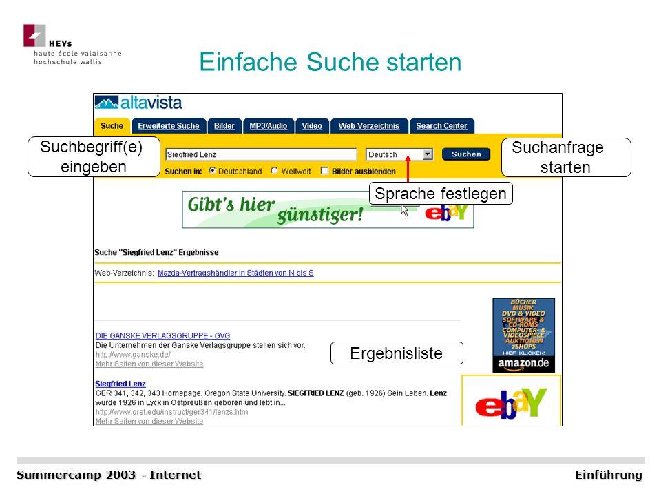 Einfache Suche starten Sprache festlegen Suchanfrage starten Suchbegriff(e) eingeben Ergebnisliste Summercamp 2003 - Internet Einführung